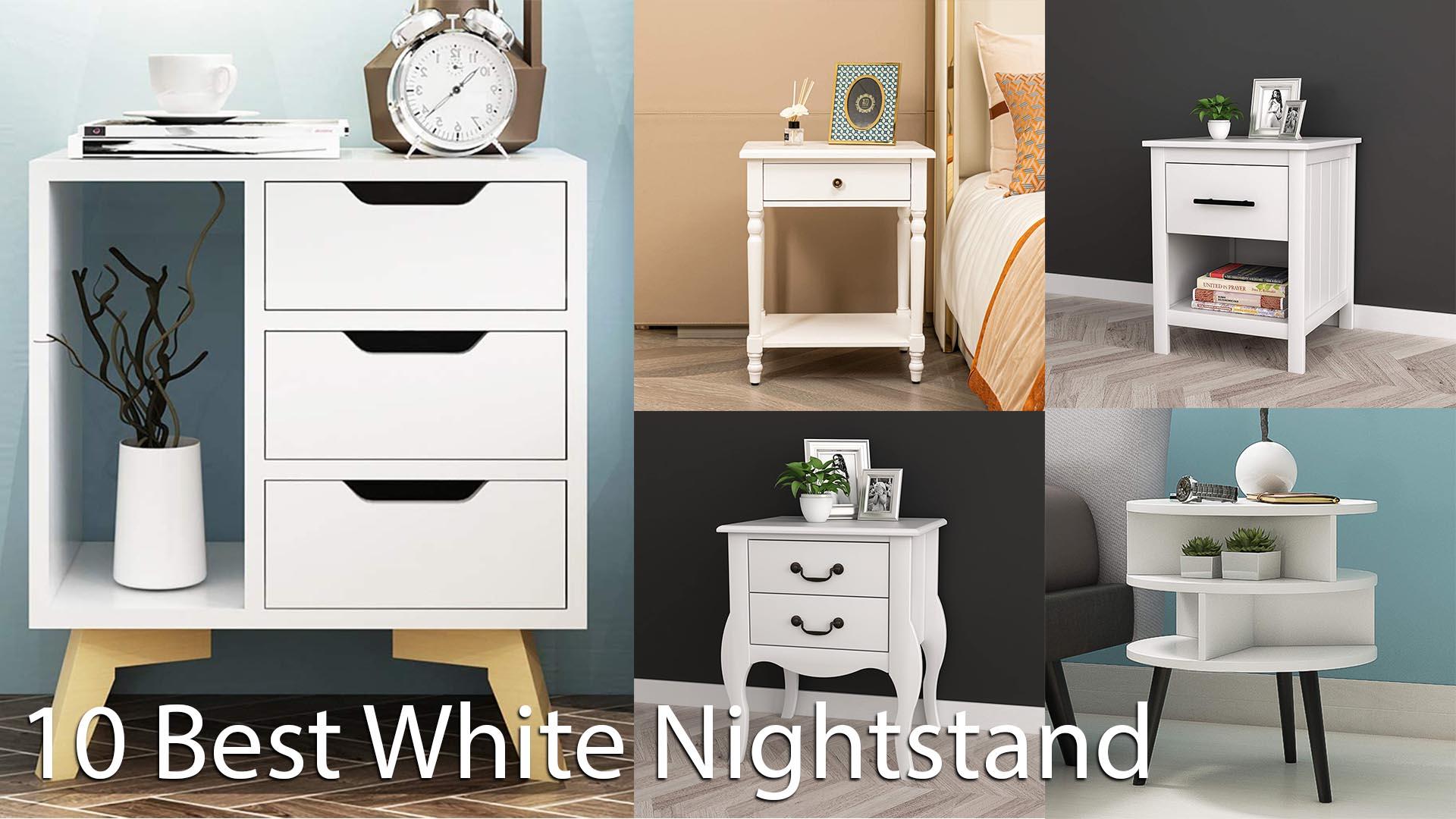 Top Best White Nightstand  for Your Bedroom Décor